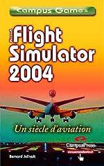 Flight Simulator 2004 - Century of flight, tome 1 : Prise en main de Bernard Jolivalt