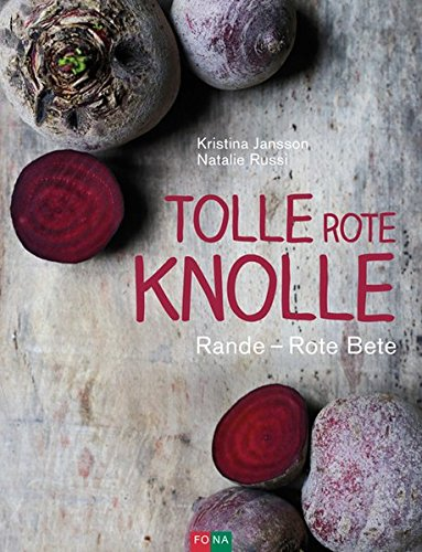 Jansson, Kristina<br />Tolle rote Knolle: Rande - Rote Beete