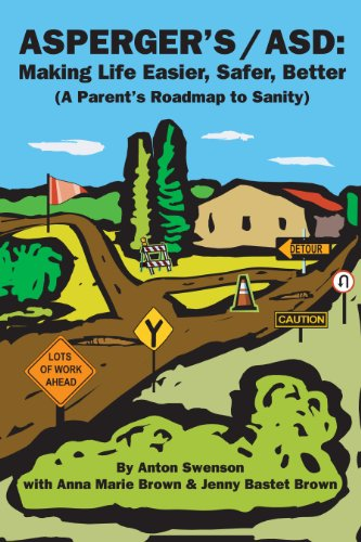 Asperger's/Asd:  Making Life Easier, Safer, Better: (A Parent's Roadmap to Sanity) (English Edition)