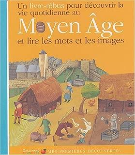Mes Premieres Decouvertes: LA Vie Quotidienne Au Moyen Age (French Edition)