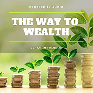 The Way to Wealth                   By:                                                                                                                                 Benjamin Franklin                               Narrated by:                                                                                                                                 Bill Cooper                      Length: 23 mins     1 rating     Overall 4.0