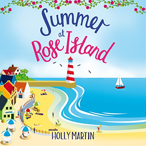 Summer at Rose Island: A Perfect Feel-Good Summer Romance audiobook cover art