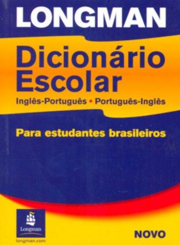 Longman Dicionario Escolar, Ingles-Portugues, Portugues-Ingles: Para estudantes brasileiros