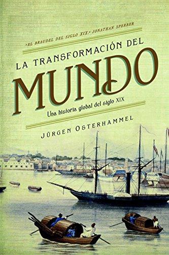 La transformación del mundo: Una historia global del siglo XIX (Serie...