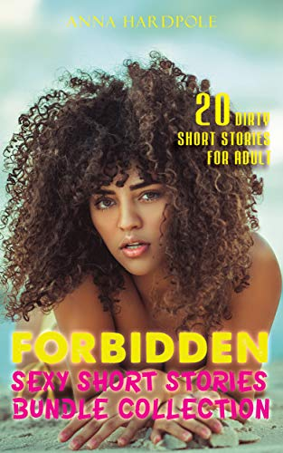 FORBIDDEN SEXY SHORT STORIES BUNDLE COLLECTION: 20 Dirty Erotica Stories for Adult