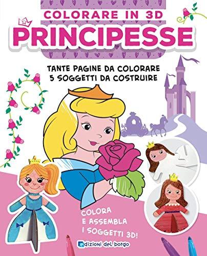 Principesse. Colorare in 3D. Ediz. illustrata