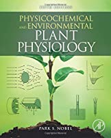 Physicochemical and Environmental Plant Physiology, 5th Edition Front Cover