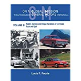 On a Global Mission: The Automobiles of General Motors International Volume 2: Holden, Daewoo and Unique Variations of Chevrolet, Buick and Opel