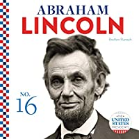 Abraham Lincoln (The United States Presidents)