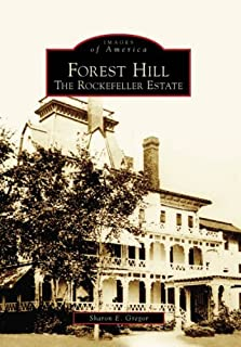Forest Hill: The Rockefeller Estate