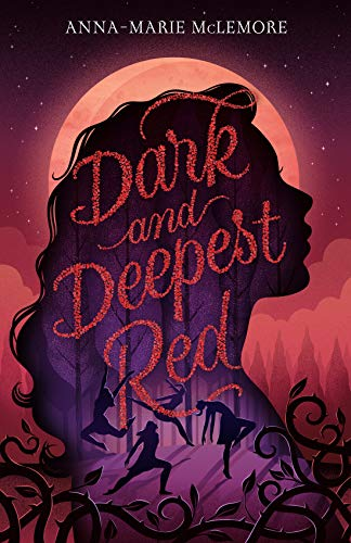 Dark and Deepest Red de [Anna-Marie McLemore]