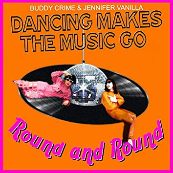Dancing Makes the Music Go Round and Round