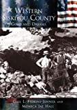 Western Siskiyou County: Gold and Dreams (CA) (Making of America)