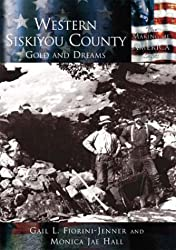 Western Siskiyou County, by Gail Jenner and Monica Hall