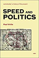 Speed and Politics, new edition (Semiotext(e) / Foreign Agents)