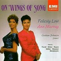 Felicity Lott & Ann Murray: On Wings of Song by Felicity Lott