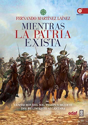 Mientras la patria exista (Crónicas de la Historia) eBook: Martínez Laínez, Fernando: Amazon.es: Tienda Kindle