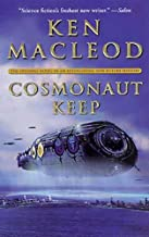 Cosmonaut Keep: The Opening Novel in An Astonishing New Future History (Engines of Light Book 1)