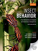 Insect Behavior: From Mechanisms To Ecological And Evolutionary Consequences, Sae {Pb}
