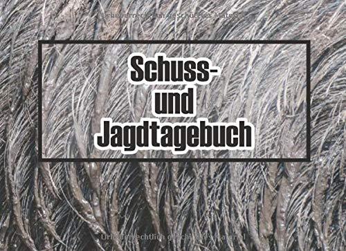 Schuss- und Jagdtagebuch: Jagdaufzeichnungen im bequemen DIN A5 Querformat dokumentieren - 120 Seiten tabellarische Aufzeichnungsvorlagen