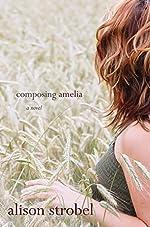 Composing Amelia: A Novel
