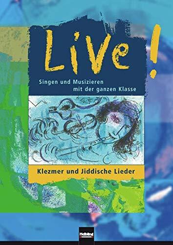 Live! Klezmer und Jiddische Lieder: Sbnr 135661 (Live!: Singen und Musizieren mit der ganzen Klasse)
