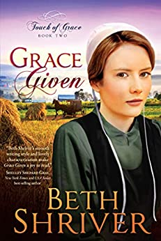 Grace Given (Touch of Grace Book 2) by [Beth Shriver]