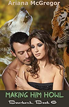 Making Him Howl (Bearbank Book 6) by [Ariana McGregor]