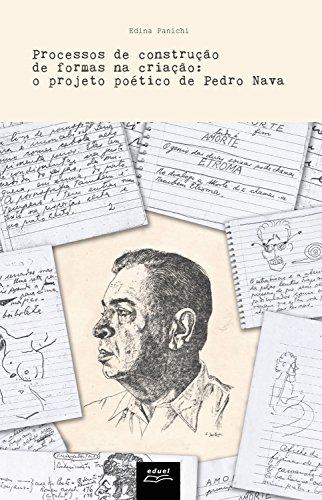 Processos de construção de formas na criação: o projeto poético de Pedro Nava