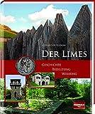 Der Limes: Geschichte - Bedeutung - Wirkung