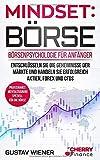 Mindset: Börse: Börsenpsychologie für Anfänger - Entschlüsseln Sie die Geheimnisse...