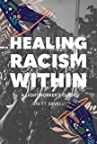 Healing Racism Within: A Lightworker's Guide