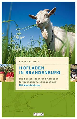 Hofläden in Brandenburg: Die besten Ideen und Adressen für kulinarische Landausflüge