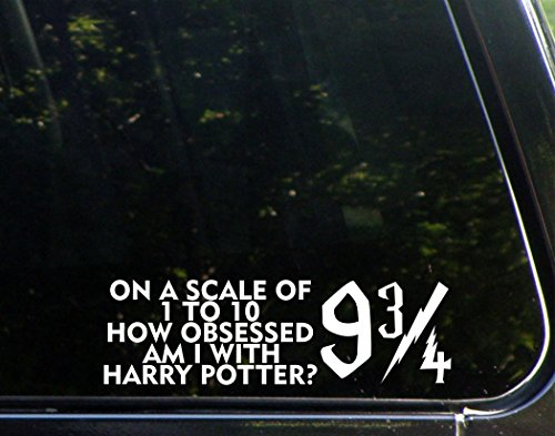"""On A Scale of 1 to 10 How Obsessed Am I with Harry Potter? 9 3/4 - 8 3/4""""x 2 1/2"""" - Vinyl Die Cut Decal / Bumper Sticker for Windows, Trucks, Cars, Laptops, Macbooks, Etc."""