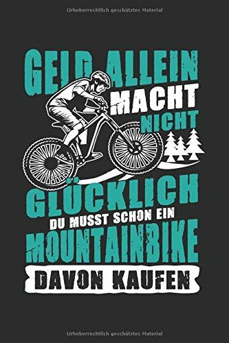Geld allein macht nicht glücklich, du musst schon ein Mountainbike davon kaufen: Notizbuch 120 karierte Seiten in 6x9 Zoll Format (ca.DIN A5) Organizer Planer Notizen Notizheft Tagebuch