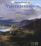 Pierre-Henri de Valenciennes, 1750-1819 - La nature l'avait créé peintre