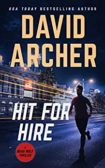 Hit For Hire (Noah Wolf Book 4) by [David Archer]