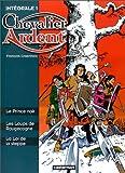 Chevalier Ardent - Les Loups de Rougecogne - Le Prince noir - La Loi de la steppe
