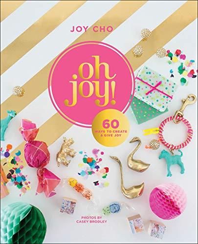Oh Joy!: 60 Ways to Create & Give Joy (English Edition)