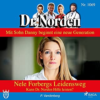 Nele Forbergs Leidensweg. Kann Dr. Norden Hilfe leisten?     Dr. Norden 1069              Autor:                                                                                                                                 Patricia Vandenberg                               Sprecher:                                                                                                                                 Svenja Pages                      Spieldauer: 2 Std. und 38 Min.     1 Bewertung     Gesamt 4,0