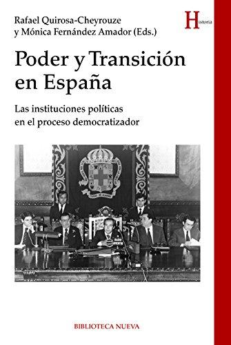 PODER Y TRANSICIÓN EN ESPAÑA (HISTORIA) eBook: Fernández Amador, Mónica, Quirosa-Cheyrouze y Muñoz, Rafael, Fernández Quirosa: Amazon.es: Tienda Kindle