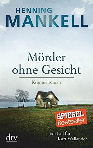 Mörder ohne Gesicht: Roman (Kurt-Wallander-Reihe, Band 2)