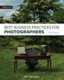 Best Business Practices for Photographers, Third...