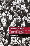 Invasió Subtil I Altres Contes (Educació 62)...