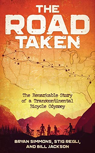 The Road Taken: The Remarkable Story of a Transcontinental Bicycle Odyssey