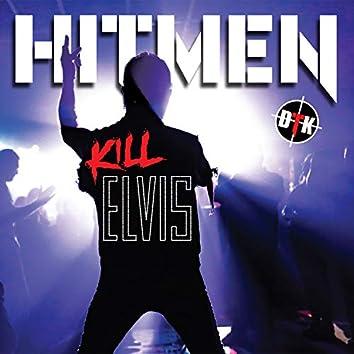 Hitmen Kill Elvis