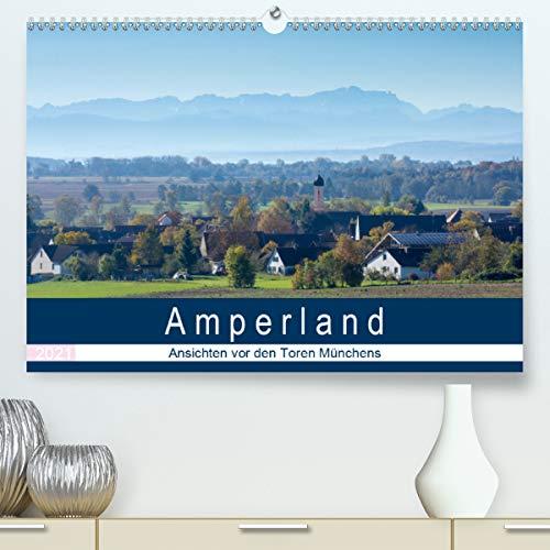 Amperland - Ansichten vor den Toren Münchens (hochwertiger DIN A2 Wandkalender 2021, Kunstdruck in Hochglanz)