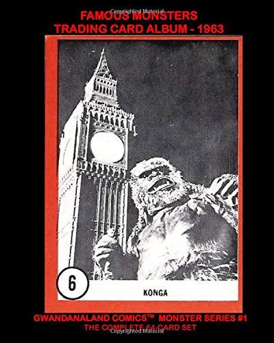 Famous Monsters Trading Card Album - 1963: Gwandanaland Comics Monster Series #1...