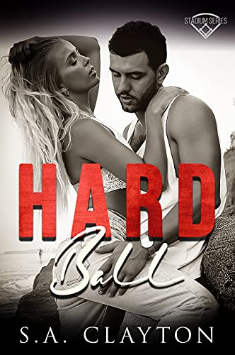Hard Ball (Stadium Series Book 1) by [S.A. Clayton]