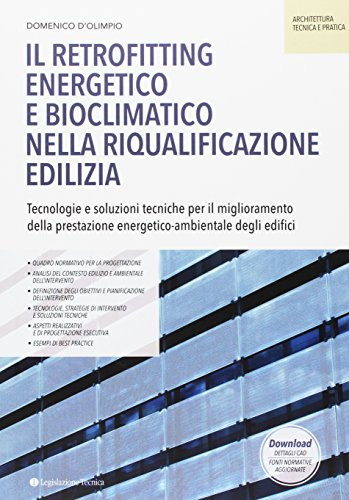 Il retrofitting energetico e bioclimatico nella riqualificazione edilizia. Tecnologie e soluzioni tecniche per il miglioramento della prestazione energetico-ambientale degli edifici